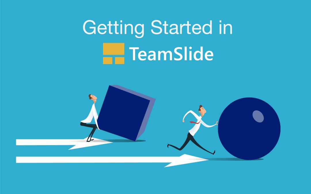 Getting Started in TeamSlide