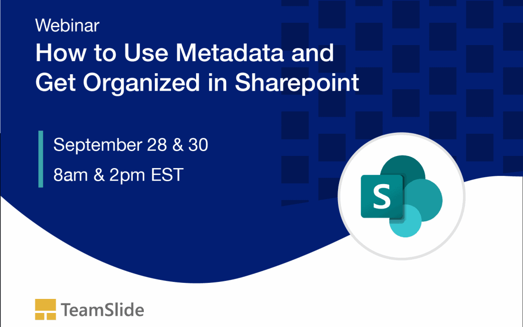 New Webinar: Learn How to Use Metadata and Get Organized in SharePoint